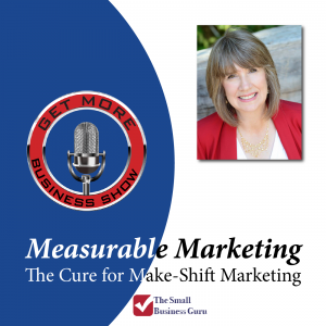 Get More Business Show - The cure for make-shift marketing