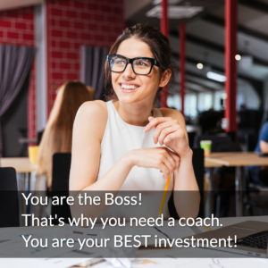 You are your best investment. That's why you need a coach.